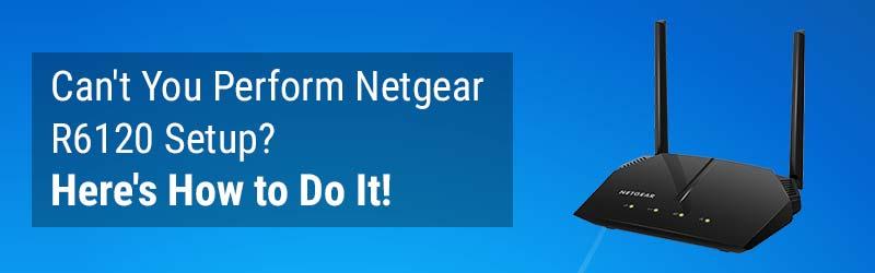 Netgear R6120 Setup